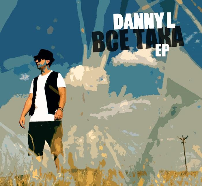 Даниел Недялков, Danny L с мини албум